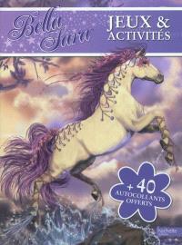 Bella Sara jeux et activités : 40 autocollants offerts. Volume 1