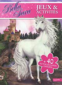 Bella Sara jeux et activités : 40 autocollants offerts. Volume 2