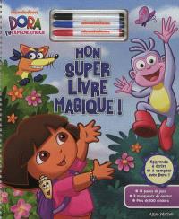 Dora l'exploratrice : Mon super livre magique !