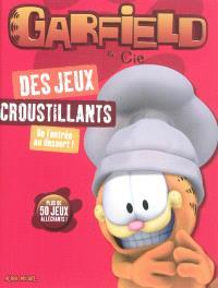 Garfield & Cie, Des jeux croustillants, de l'entrée au dessert ! : cahier d'activités