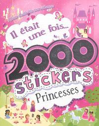 Il était une fois... 2.000 stickers princesses : album d'activités merveilleuses