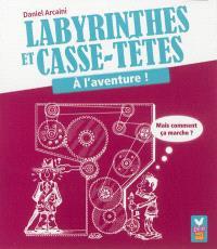 Labyrinthes et casse-têtes : à l'aventure !