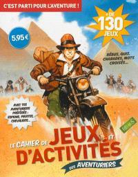 Le cahier de jeux et d'activités des aventuriers