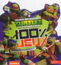 Teenage mutant ninja Turtles : les Tortues ninja : 100 % jeux