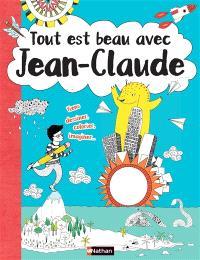 Tout est beau avec Jean-Claude