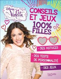 Violetta : conseils et jeux 100 % filles