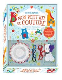 Mon petit kit de couture : avec un livre d'instructions étape par étape : tout le matériel pour réaliser 7 animaux en feutrine