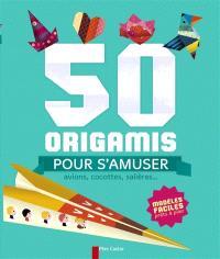 50 origamis pour s'amuser : avions, cocottes, salières... : modèles faciles prêts à plier