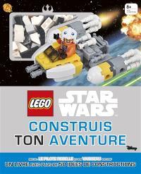 Lego Star Wars : construis ton aventure