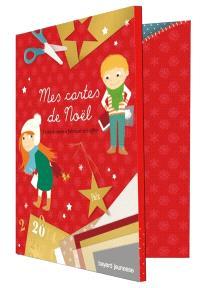 Mes cartes de Noël : un kit de cartes à fabriquer et à offrir