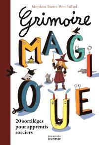 Grimoire magique : 20 sortilèges pour apprentis sorciers