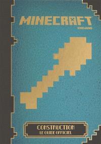 Minecraft : construction : le guide officiel
