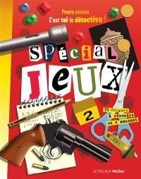Spécial jeux : plus de 70 énigmes. Volume 2