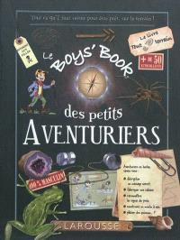 Le boys' book des petits aventuriers : le livre tout terrain