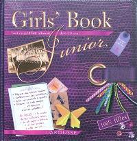 Girls' book junior : tout ce qu'elles adorent de 6 à 9 ans !