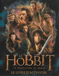 Le Hobbit : la désolation de Smaug : le livre d'activités
