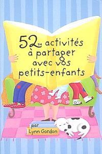 52 activités à partager avec vos petits-enfants