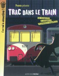 Trac dans le train : 11 suspects, 1 coupable, 3 grandes enquêtes