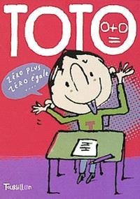 Toto : zéro plus zéro égale ma tête !