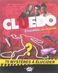 Cluedo. Volume 2, Enquêtes au manoir : 75 mystères à élucider