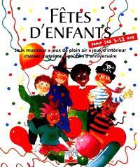 Fêtes d'enfants : organiser des fêtes pour des enfants de 3 à 12 ans.