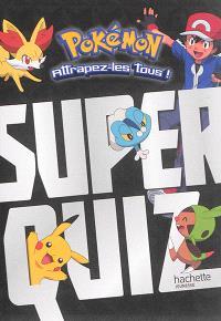 Pokémon : attrapez-les tous !, Super quiz