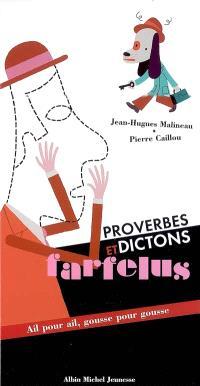 Proverbes et dictons farfelus : ail pour ail, gousse pour gousse