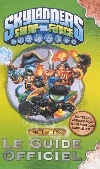 Skylanders Swapforce : le guide officiel de maître Eon