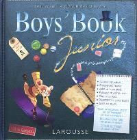 Boys' book junior : tout ce qu'ils adorent de 6 à 11 ans