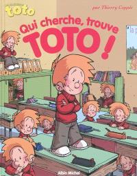 Qui cherche, trouve Toto !