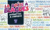 La boîte à blagues : devinettes & charades