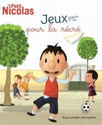 Le petit Nicolas : jeux, blaques et Cie pour la récré