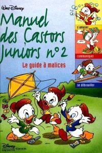 Manuel des castors juniors. Volume 2, Le guide à malices