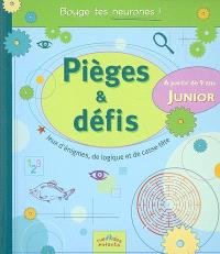 Pièges & défis : junior : jeux d'énigmes, de logique et de casse-tête