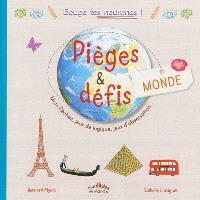 Pièges & défis : monde : mots fléchés, jeux de logique, jeux d'observation...