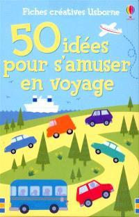 50 idées pour s'amuser en voyage