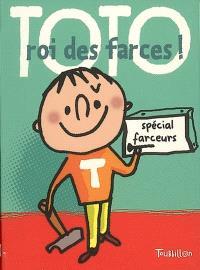 Toto, roi des farces ! : spécial farceur