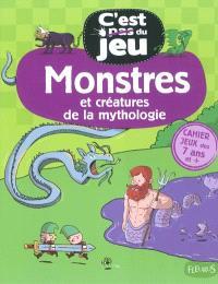 Monstres et créatures de la mythologie : cahier jeux des 7 ans et +