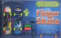 Le guide du finger skate