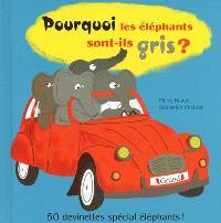 Pourquoi les éléphants sont-ils gris ? : 50 devinettes spécial éléphants !