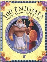 100 énigmes pour jouer avec les dieux grecs