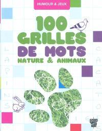 100 grilles de mots : nature & animaux