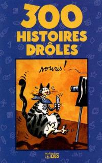300 histoires drôles
