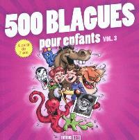 500 blagues pour enfants. Volume 3