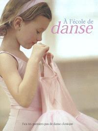 A l'école de danse : fais tes premiers pas avec la Central school of ballet