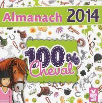 Almanach 100 % cheval : 2014