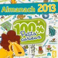 Almanach 2013 : 100% petits curieux