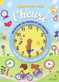 Apprends-moi l'heure : découvrir les heures et les minutes, l'heure digitale, le jour et la nuit