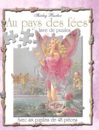Au pays des fées : livre de puzzles : avec six puzzles de 48 pièces