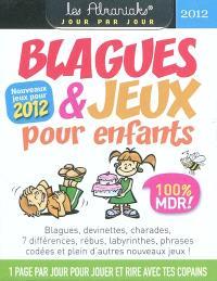 Blagues & jeux pour enfants : nouveaux jeux pour 2012